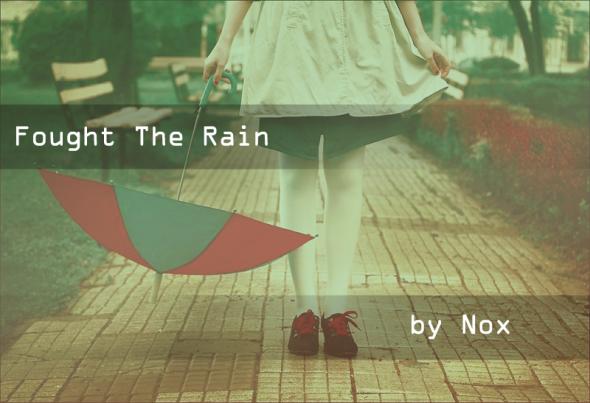 Fought The Rain - Nox